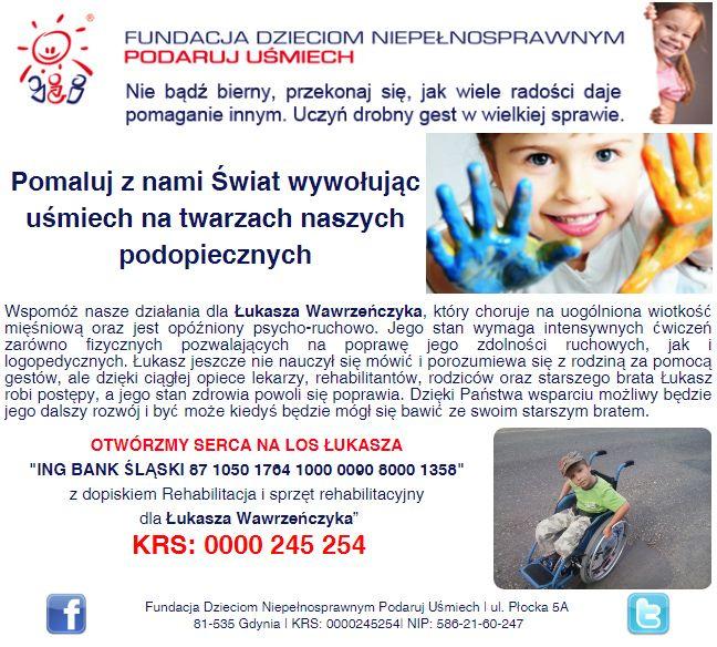 http://www.podarujusmiech.org/pl/podopieczni/462-ukasz-wawrzeczyk-potrzebuje-pastwa-wsparcia-w-osigniciu-wikszej-sprawnoci-psycho-ruchowej.html