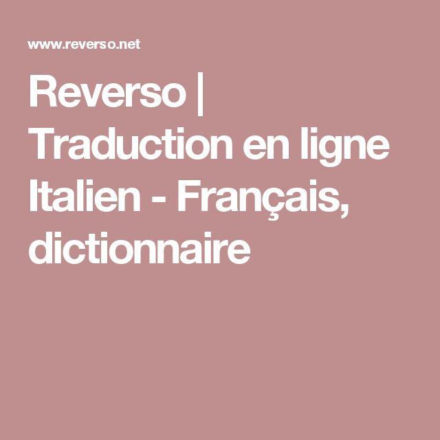 Reverso | Traduction en ligne Italien - Français, dictionnaire