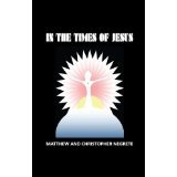 In the Times of Jesus (Kindle Edition)By Christopher Negrete