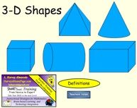 SMART BOARD - Geometric Solids    A lesson on 3-D shapes that include pictures, definitions, properties, and nets of the 3-D shapes shown above.