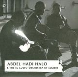 Abdel Hadi Halo & the El Gusto Orchestra of Algiers [CD]