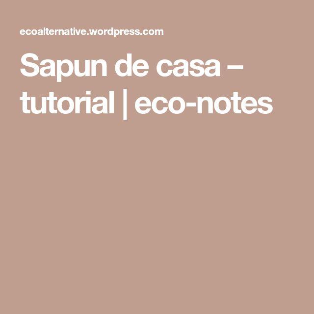 Sapun de casa – tutorial | eco-notes