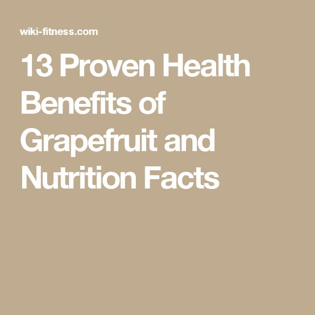 13 Proven Health Benefits of Grapefruit and Nutrition Facts