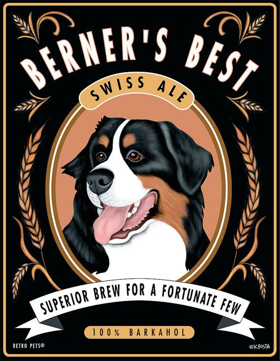 Bernese Mountain Dog Art - Berners Best Swiss Ale - 8x10 art print by Krista Brooks. $20.00, via Etsy.