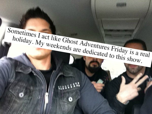 ghost adventures- this quote made me lol