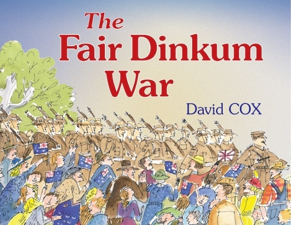 The Fair Dinkum War from the talented David Cox captures the experience of Word War II from the eyes of a young child.