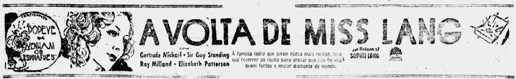 1936 - THE RETURN OF SOPHIE LANG - George Archainbaud - (DIARIO DE PERNAMBUCO, Sunday, November 7, 1937, Pernambuco, Brazil)