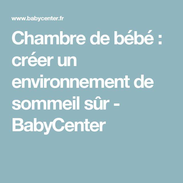 Chambre de bébé : créer un environnement de sommeil sûr - BabyCenter