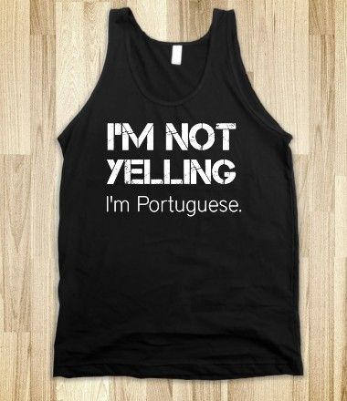 Might I just say; This is the most accurate tank-top saying I have had the pleasure of encountering in my significantly inconsiderable life-span.
