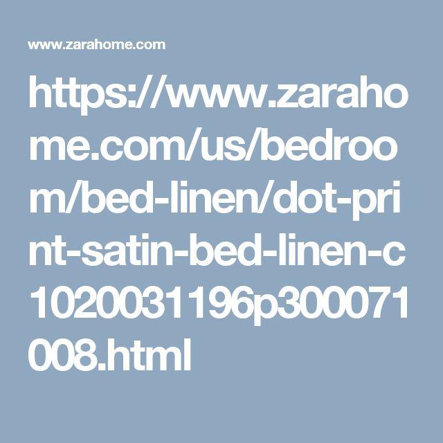 https://www.zarahome.com/us/bedroom/bed-linen/dot-print-satin-bed-linen-c1020031196p300071008.html