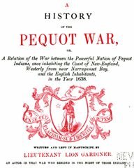 Pequot Reservation | ... the author of the most famous of them; A History of the Pequot War