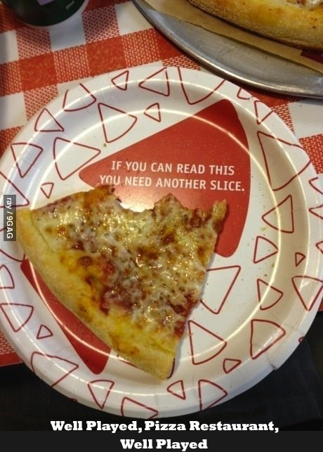 if you can read this, you need another slice