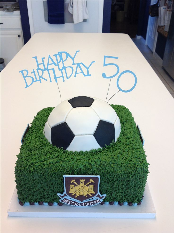 50 birthday cake.  Soccer.  West Ham.