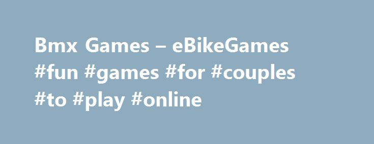 Bmx Games – eBikeGames #fun #games #for #couples #to #play #online http://game.remmont.com/bmx-games-ebikegames-fun-games-for-couples-to-play-online/  Category: Bmx Flash bike racing. 20 riders and bikes to unlock, 26 tracks, 70 achievements, and 20 bike [. ] These undead motorheads will stop at nothing to get your wheels! Quad Trials is a driving game which includes five different levels with many difficult obj [. ] If you are a big fan of…