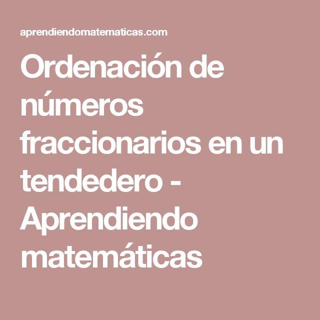 Ordenación de números fraccionarios en un tendedero - Aprendiendo matemáticas