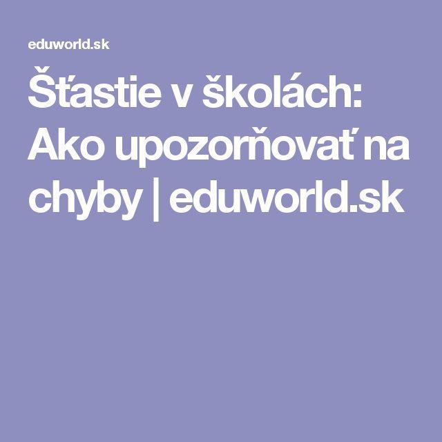 Šťastie v školách: Ako upozorňovať na chyby | eduworld.sk