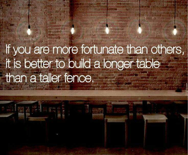 If you are more fortunate it is better to build a longer table than a higher fence