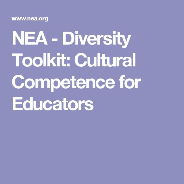 NEA - Diversity Toolkit: Cultural Competence for Educators