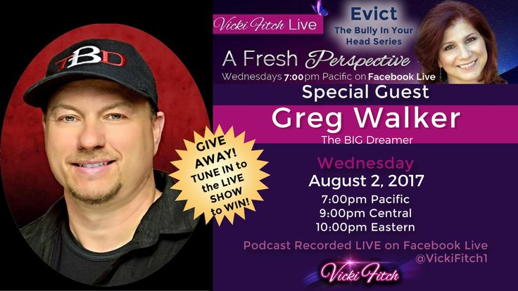 This Aug 2, My guest is Greg Walker aka The BIG Dreamer for Vicki Fitch Live:Evict The Bully In Your Head Series. Don't miss it on FACEBOOK LIVE! Follow the event here.