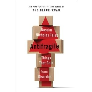 Nassim Nicholas Taleb: Antifragile - Things That Gain from Disorder. #futures #resilience #neologism