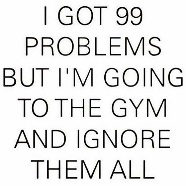 Me every day.  Gym provides a safe haven from my own brain