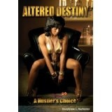 Altered Destiny: A Hustler's Choice (Kindle Edition)By Sherylynne L. Rochester