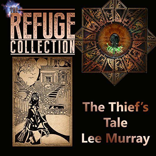 The Thief's Tale: The Refuge Collection, Book 6…