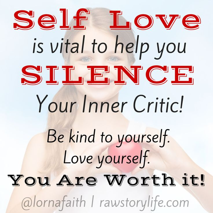 Self Love is vital to help you SILENCE Your Inner Critic! Be kind to yourself. Love yourself. You are Worth it!
