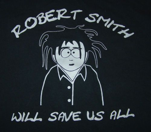 "Vintage 1998 ROBERT-SMITH-WILL-SAVE-US-ALL-T-Shirt The unlikely union came about when ""South Park"" creators and bigtime Cure fans Trey Parker and Matt Stone tracked down Smith. Detail #TheCure #RobertSmith #SouthPark"
