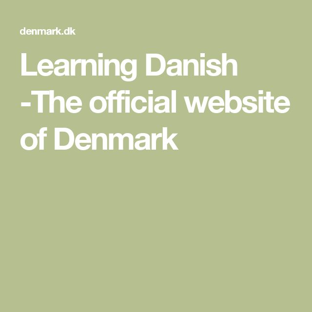Learning Danish -The official website of Denmark