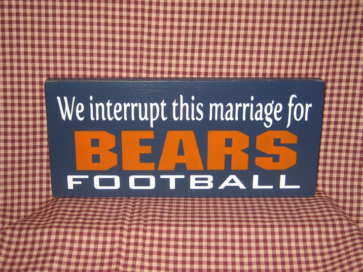 football sign, We Interrupt this marriage for Bears Football, sports wood sign. $14.95, via Etsy.