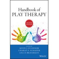 Handbook of Play Therapy by Kevin J. O'Connor, Charles E. Schaefer & Lisa D. Braverman