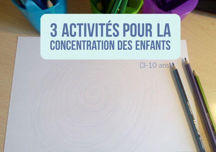 3 activités pour la concentration des enfants (3-10 ans)