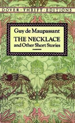 Guy de Maupassant. The Necklace and Other Short Stories.