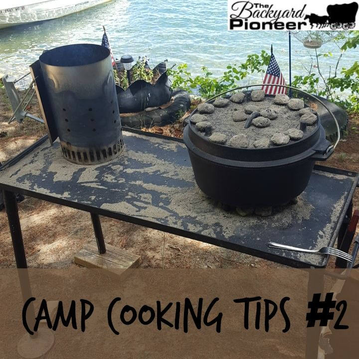 Two Easy Camping Recipes: Camp Cooking Tips #2 Be Sure To Pre-heat Your Dutch Oven