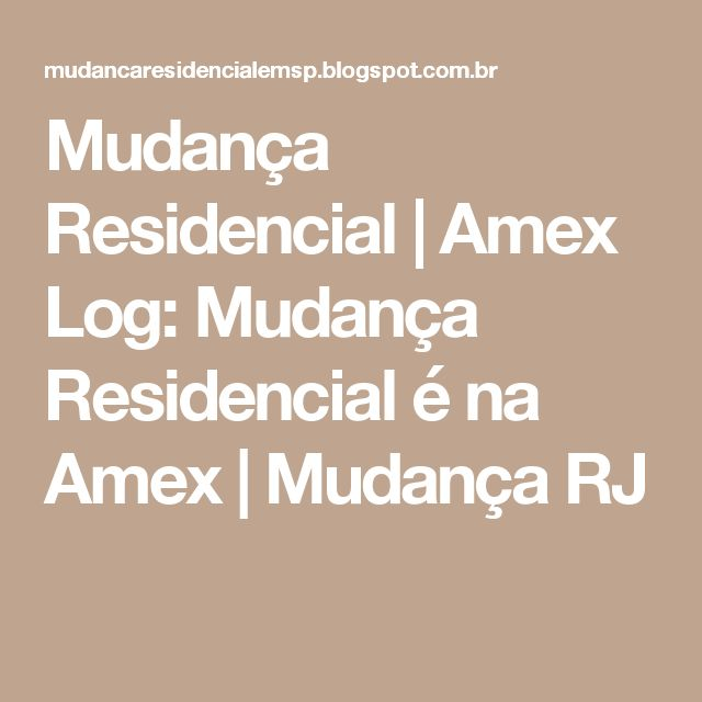Mudança Residencial   Amex Log: Mudança Residencial é na Amex   Mudança RJ