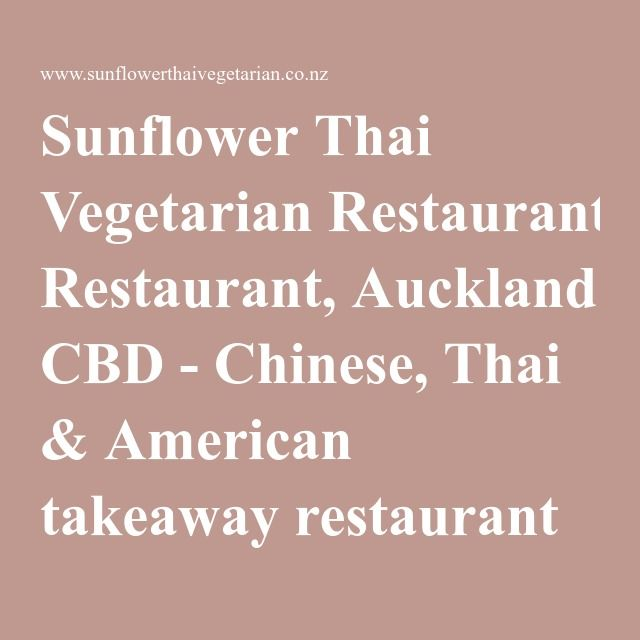 Sunflower Thai Vegetarian Restaurant, Auckland CBD - Chinese, Thai & American takeaway restaurant (All vegan)