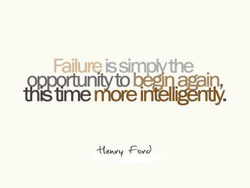 "INNOVATION QUOTE of the day   ""Failure is simply the oppurtunity to begin again, this time more intelligently.""  #nilsvesk #innovationarchitect #ideaswithlegs"