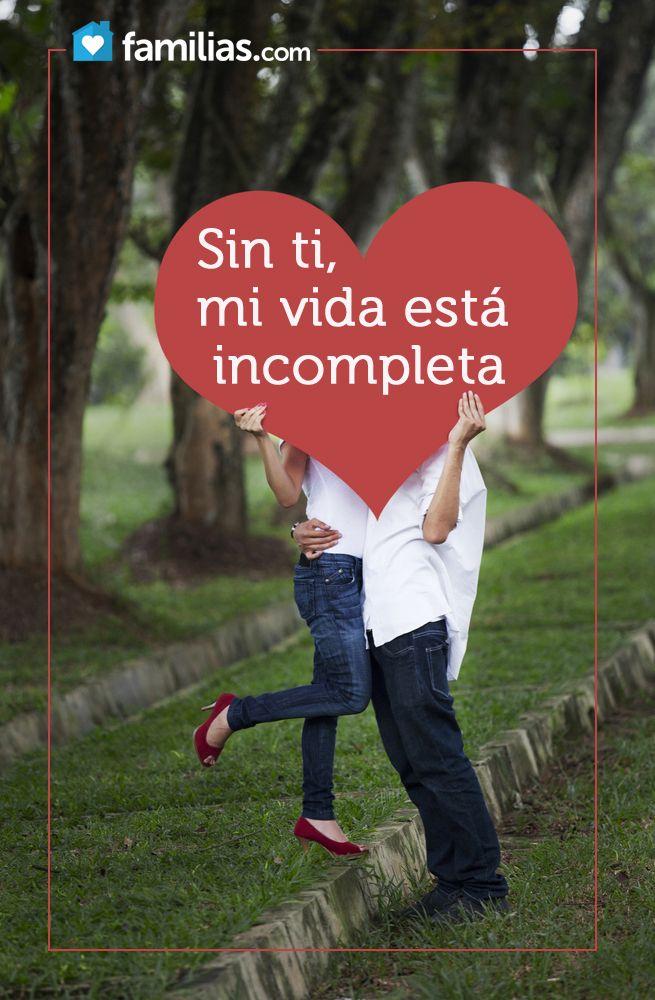 Tu me completas ♥ Frases / Amor www.familias.com