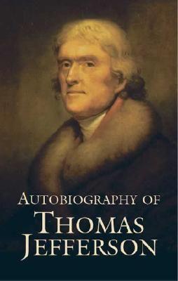 Autobiography of Thomas Jefferson, Jefferson, Thomas