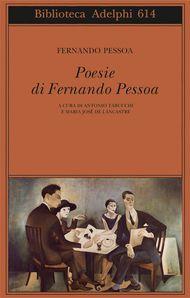 Poesie di Fernando Pessoa - Fernando Pessoa - Adelphi Edizioni