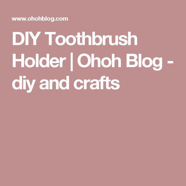 DIY Toothbrush Holder | Ohoh Blog - diy and crafts