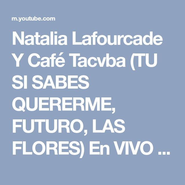 Natalia Lafourcade Y Café Tacvba (TU SI SABES QUERERME, FUTURO, LAS FLORES) En VIVO #MTVMIAW2017 - YouTube