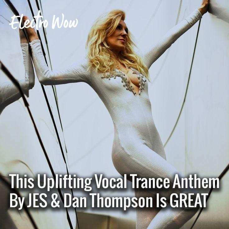 Nunudes Co Uk Jes: This Uplifting Vocal Trance Anthem By JES & Dan Thompson