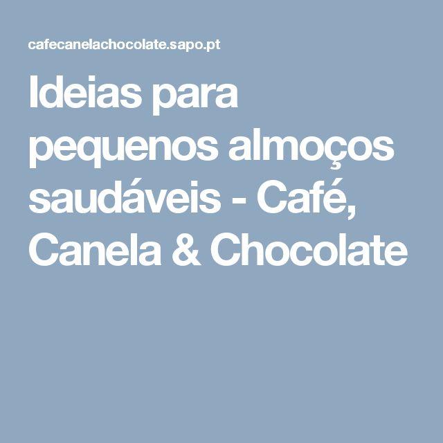 Ideias para pequenos almoços saudáveis - Café, Canela & Chocolate