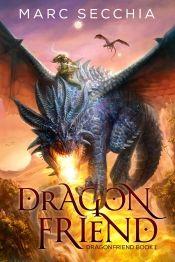 Dragonfriend by Marc Secchia - Temporarily FREE! @marcsecchiaauth @OnlineBookClub