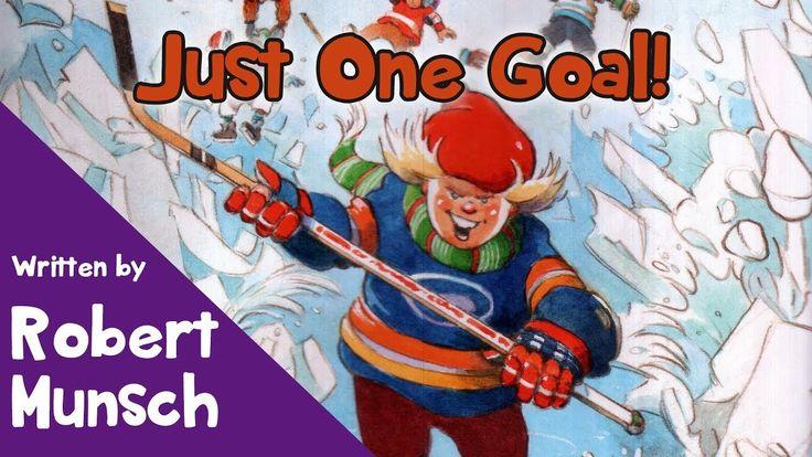 Just One Goal by Robert Munsch - Fun Children's Book about Hockey - YouTube