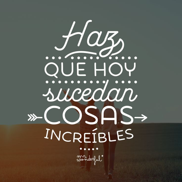 Primer paso para disfrutar al máximo de la vida. #mrwonderful #quote #motivation