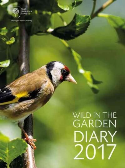 Royal Horticultural Society Wild in the Garden Diary 2017: Sharing the Best in…