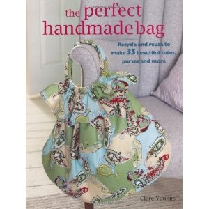 My absolute FAVORITE bag book! The Perfect Handmade Bag: Recycle and Reuse to Make 35 Beautiful Totes, Purses, and More